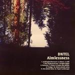 Dntel, Aimlessness