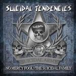 Suicidal Tendencies, No Mercy Fool!/The Suicidal Family