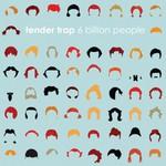 Tender Trap, 6 Billion People