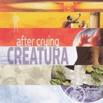 After Crying, Creatura