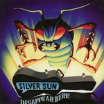 Silver Sun, Disappear Here
