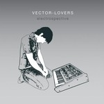 Vector Lovers, Electrospective
