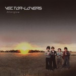 Vector Lovers, Afterglow