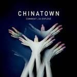 Chinatown, Comment j'ai explose