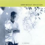 Gerry Beckley, Van Go Gan