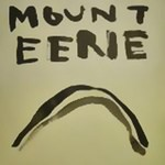 Mount Eerie, Two New Songs of Mount Eerie