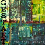The Spill Canvas, Gestalt