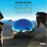 Scissor Sisters, Magic Hour