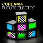 Various Artists, Cream: Future Electro mp3