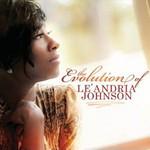 Le'Andria Johnson, The Evolution Of Le'andria Johnson