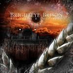 Brighteye Brison, Believers & Deceivers