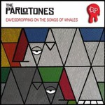 The Parlotones, Eavesdropping on the Songs of Whales