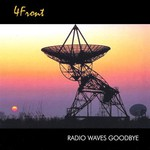 4Front, Radio Waves Goodbye
