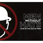 Men Without Hats, Love In the Age Of War