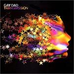 Gay Dad, Transmission