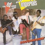 Lil' Ed & The Blues Imperials, Roughhousin'