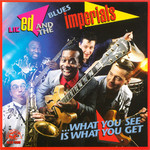 Lil' Ed & The Blues Imperials, What You See Is What You Get