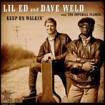 Lil' Ed Williams & Dave Weld, Keep On Walkin'