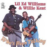 Lil' Ed Williams & Willie Kent, Who's Been Talking
