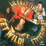 Lil' Ed & The Blues Imperials, Get Wild!