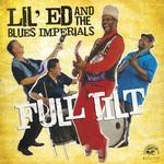Lil' Ed & The Blues Imperials, Full Tilt