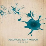 Alcoholic Faith Mission, Ask Me This