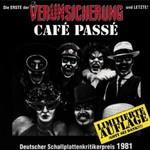 Erste Allgemeine Verunsicherung, Cafe Passe