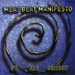 Meat Beat Manifesto, At the Center mp3