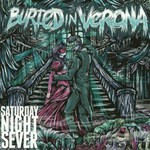 Buried In Verona, Saturday Night Sever