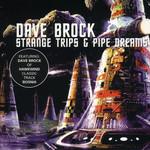 Dave Brock, Strange Trips & Pipe Dreams
