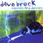 Dave Brock, Memos and Demos