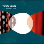 Tierra Negra, Memory Lane