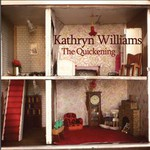 Kathryn Williams, The Quickening