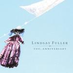 Lindsay Fuller, You, Anniversary