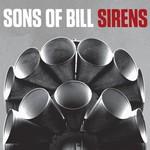 Sons Of Bill, Sirens