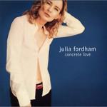 Julia Fordham, Concrete Love