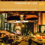 Funkstar De Luxe, Keep on Moving (It's Too Funky in Here)