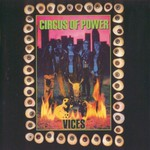 Circus of Power, Vices