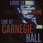 Louis C.K., Word: Live at Carnegie Hall
