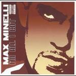 Max Minelli, I'm All I Got