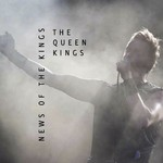 The Queen Kings, News of the kings