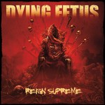 Dying Fetus, Reign Supreme