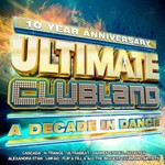 Various Artists, 10 Year Anniversary: Ultimate Clubland - A Decade in Dance mp3