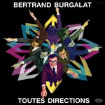 Bertrand Burgalat, Toutes Directions
