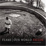 Flame, Our World: Fallen