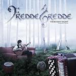 FreddeGredde, Thirteen Eight