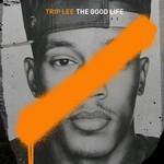Trip Lee, The Good Life