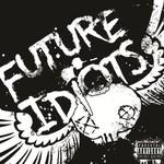Future Idiots, Future Idiots