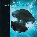 The Chills, Submarine Bells