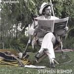Stephen Bishop, Yardwork